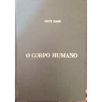 Livro - O Corpo Humano - Fritz Kahn