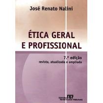Ética Geral E Profissional - José Renato Nalini 7ª Edição