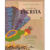 O Livro Da Escrita - Ruth Rocha Otávio Roth 12ª Edição 1992