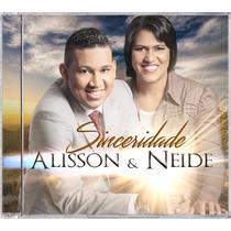 Cd Original Alisson & Neide - Sinceridade Oficial + Playback