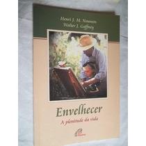 * Livro - Envelhecer - A Plenitude D Vida - Auto Ajuda