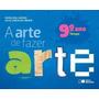 A Arte De Fazer Arte - Tempo - 9º Ano - 4ª Ed. 2013 Sa