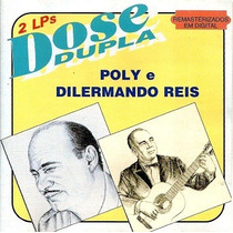 Cd / Poly E Dilermando Reis (2em1) Dose Dupla