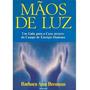 Livro Mãos De Luz Barbara Ann Brennan Livrop Novo Lacrado