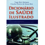 Dicionario De Saúde Ilustrado 25 Mil Verbetes Termos Médicos<br><strong class='ch-price reputation-tooltip-price'>R$ 33<sup>00</sup></strong>