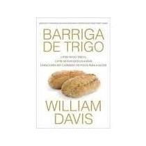Livro Barriga De Trigo William Davis Livro Novo Lacrado Dire