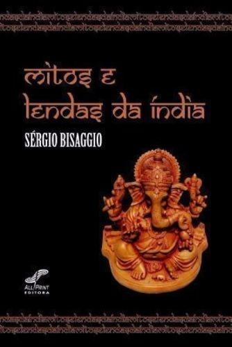 Livro Mitos E Lendas Da Índia Sergio Bisaggio