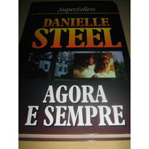 Livro Agora E Sempre : Danielle Steel - Super Best Sellers