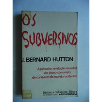 Os Subversivos Por J. Bernard Hutton - 1975