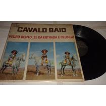 Lp Vinil Pedro Bento ,zé Da Estrada E Celinho 1970