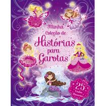 Livro Infantil - Minha Coleção De Histórias Para Garotas