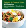 200 Receitas - Incrementadas E Econômicas