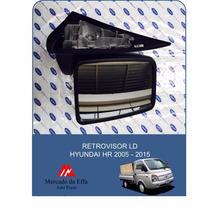 Retrovisor Ld - Hyundai Hr 2005 - 2015