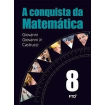 A Conquista Da Matemática 8 Ftd Giovanni Jr Castrucci