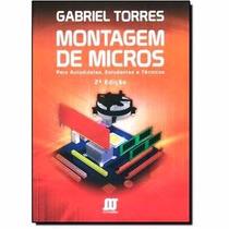 Livro Montagem De Micros Gabriel Torres 2ª Edição