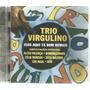 Cd - Trio Virgulino - Isso Aqui Ta Bom Demais