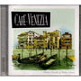 Cd- Café Venezia- Classic Sounds Of Italian Music- Original