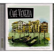 Cd- Café Venezia- Classic Sounds Of Italian Music- Original