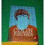 Colin Fischer - Ashley Edward Miller - Livro Novo