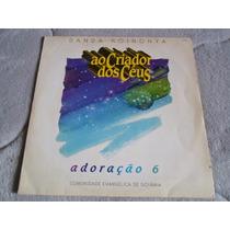 Lp Banda Koinonya / Ao Criador Dos Céus / Adoração 6