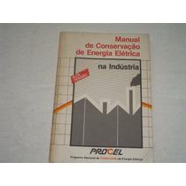 Manual De Conservação De Energia Elétrica Na Indústria Proce