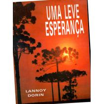 Livro Uma Leve Esperança Lannoy Dorin *09