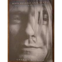 Mais Pesado Que O Céu - Heavier Than Heaven-biografia Cobain