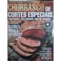 Revista Churrasco De Cortes Especiais