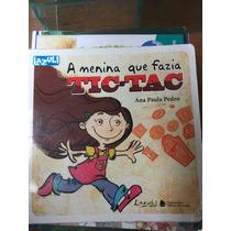 Livro: A Menina Que Fazia Tic - Tac - Ana Paula Pedro.