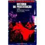 Livro História Da Prostituição Lujo Bassermann Frete Grátis