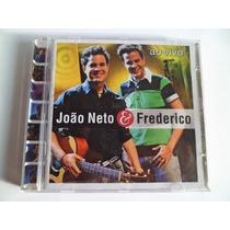 Cd João Neto E Frederico. Ao Vivo. Foto Real + Menor Preço