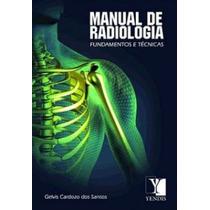 Livro Manual De Radiologia Fundamentos E Tecnicas