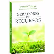Geradores De Recursos - Ivonildo Texeira