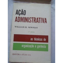 Ação Administrativa ¿ William H. Newman