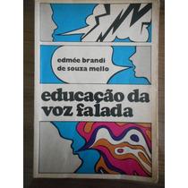 Livro Educação Da Voz Falada- Edmée Brandi De Souza Mello