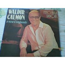 Waldir Calmon E Seu Conjunto Lp Feito Para Dançar 1980 .