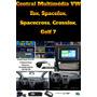 Central Multimédia Vw Fox,spacefox,crossfox,spacecross 2014