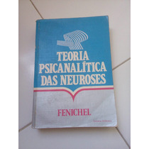 Teoria Psicanalítica Das Neuroses De Fenichel**