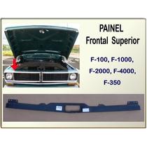 Painel Frontal Superior F-100 F-1000 F-4000 F-350 72 À 92