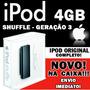 Ipod Shuffle 4gb Original - 3 Ger. Novo! Completo! Na Caixa!