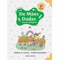 Livro De Mãos Dadas - Ensino Religioso - 2ª Série / 3º Ano