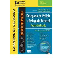Teoria Unificada Delegado De Policia E Delegado Federal 2015