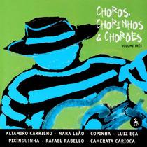 Cd Vários - Choros, Chorinhos & Chorões - Vol. 3 (duplo)