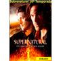 Série Sobrenatural 10ª Temporada Completa E Dublada/lançame
