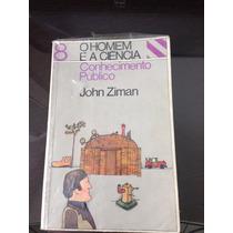O Homem E A Ciencia - John Michael Ziman