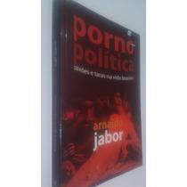 Livro Porno Política - Arnaldo Jabor