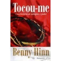 Tocou-me Livro Benny Hinn Uma História De Milagres E Poder