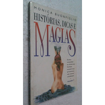 Livro Histórias Dicas Magias Vol 1 - Monica Buonfiglio (len)