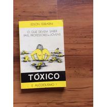 Livro: Tóxico E Alcoolismo - Edson Ferrarini