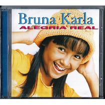 Cd Bruna Karla - Alegria Real [original]